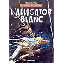 UNE AVENTURE DE JIM CUTLASS T03 : L'ALLIGATOR BLANC