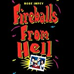 Fireballs from Hell | Rose Impey