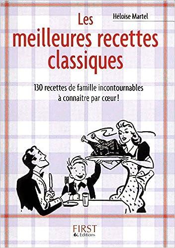 Les meilleures recettes classiques - Héloïse MARTEL
