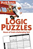 Puzzle Baron s Logic Puzzles: Hours of brain-challenging fun!