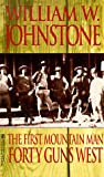 Forty Guns West, William W. Johnstone, 0821755099