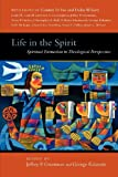Life in the Spirit: Spiritual Formation in Theological Perspective
