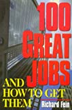 100 Great Jobs and How to Get Them, Richard Fein, 1570231168