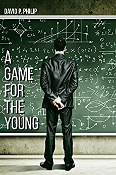 A Game for the Young by [Philip, David P.]