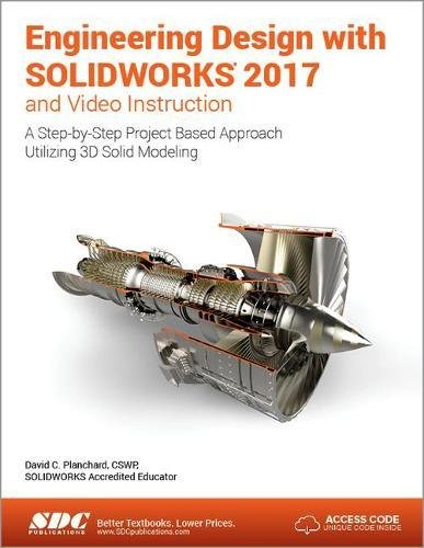 Engineering Design with SOLIDWORKS 2017 and Video Instruction by SDC Publications