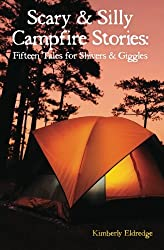 Scary & Silly Campfire Stories: Fifteen Tales For Shivers & Giggles