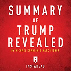 Summary of Trump Revealed by Michael Kranish & Marc Fisher