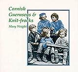 Cornish Gurnseys and Knit-Frocks, Mary Wright, 0906720052