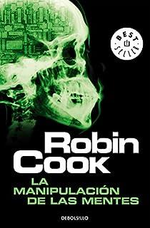 La manipulación de las mentes par Robin Cook