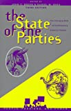 The State of the Parties: The Changing Role of Contemporary American Parties (People, Passions, and Power: Social Movements, Interest Organizations, and the P)