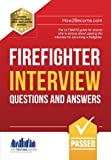 img - for Firefighter Interview Questions And Answers: The ULTIMATE guide for anyone who is serious about passing the interview for becoming a firefighter (Testing Series) book / textbook / text book