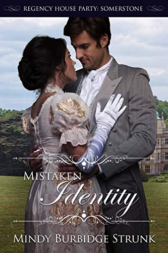 Sisters Place - Mistaken Identity (Regency House Party: Somerstone Book 3)