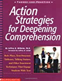 Action Strategies For Deepening Comprehension: Role Plays, Text-Structure Tableaux, Talking Statues, and Other Enactment Techniques That Engage Students with Text (Action Strategies for Readers)