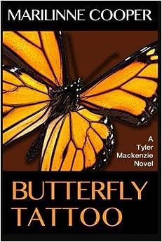 Butterfly Tattoo (a Tyler Mackenzie novel) (Volume 2) by Marilinne Cooper (2015-01-27)