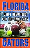 Daily Devotions for Die-Hard Fans Florida Gators