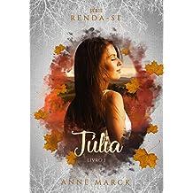 Júlia - Livro 1 - série Renda-se. (Portuguese Edition)