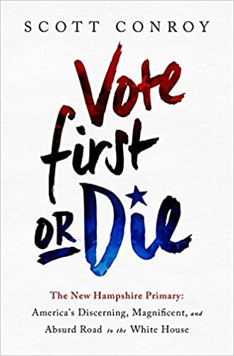 Vote First or Die: The New Hampshire Primary: America?s Discerning