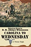 Carolina to Wednesday, B. Wilcoxson, 0595374468