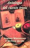 Antologia del Cuento Triste, Augusto Monterroso and Barbara Jacobs, 9681903420