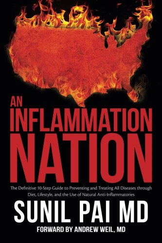 An Inflammation Nation: The Definitive 10-Step Guide to Preventing and Treating All...
