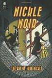 Nickle Noir, John Nickle, 0615754384