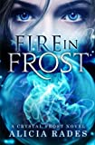 Fire in Frost (Crystal Frost) (Volume 1) by  Alicia Rades in stock, buy online here