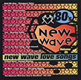 80's New Wave 3: New Wave Love Songs