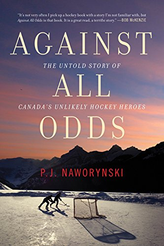 against-all-odds-the-untold-story-of-canada-s-unlikely-hockey-heroes