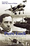 Pure Luck: An Authorised Biography of Sir Thomas Sopwith 1888-1989 (Soft Cover)