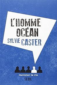 L'Homme océan par Sylvie Caster