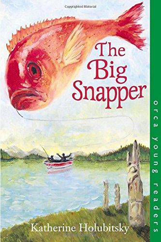 The Big Snapper (Orca Young Readers)