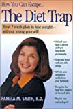 The Diet Trap: Your 7-Week Plan to Lose Weight - Without Losing Yourself!