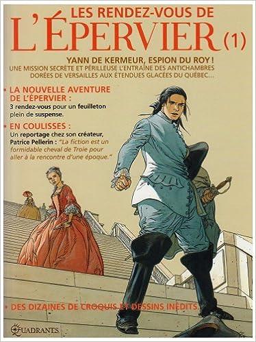 Télécharger en ligne Les rendez-vous de l'Epervier, Tome 1 : Yann de Kermeur, espion du Roy ! epub pdf