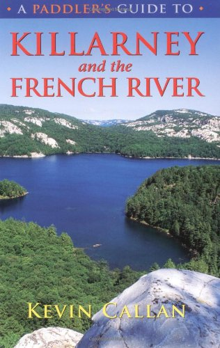 Paddler Series - A Paddler's Guide to Killarney and the French River