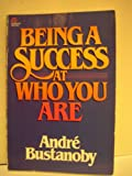 Being a Success at Who You Are, Andre Bustanoby, 031045381X