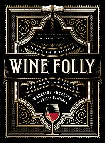 Wine Folly: Magnum Edition: The Master Guide by Madeline Puckette, Justin Hammack