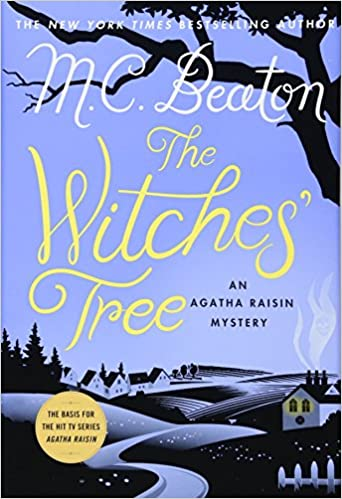 e987b26980f74 The Witches' Tree: An Agatha Raisin Mystery (Agatha Raisin Mysteries ...