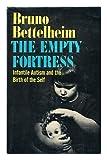 The Empty Fortress, Bruno Bettelheim, 0029031303