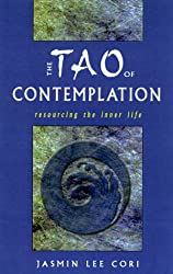 The Tao of Contemplation: Re-Sourcing the Inner Life