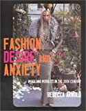 Fashion, Desire and Anxiety: Image and Morality in the Twentieth Century