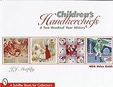 Children's Handkerchiefs, J. J. Murphy, 0764304305