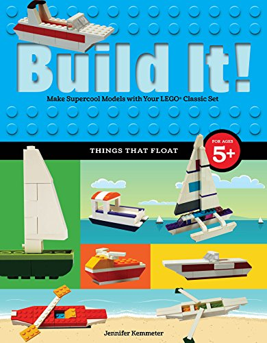 Build It! Things That Float: Make Supercool Models with Your Favorite LEGO® Parts (Brick Books)