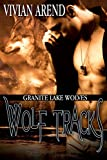 Wolf Tracks (Granite Lake Wolves Book 4)