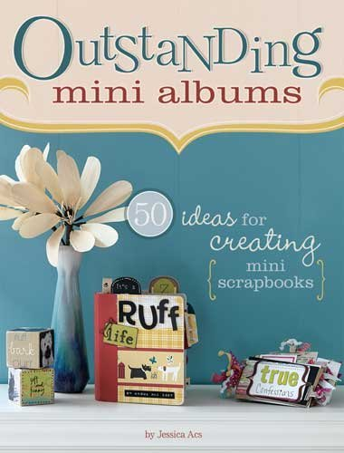 Outstanding Mini Albums 50 Ideas For Creating Mini Scrapbooks Outstanding Mini Albums