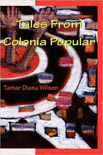 Amazon.com: Tales From Colonia Popular (9781891386190): Tamar Diana Wilson: Books