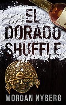 El Dorado Shuffle by [Nyberg, Morgan]