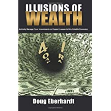 Illusions of Wealth: Actively Manage Your Investments or Expect Losses in this Volatile Economy (Black and White Version)