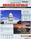 img - for Growth of the American Republic: Fundamental Concepts in U.S. Government AND Politics book / textbook / text book