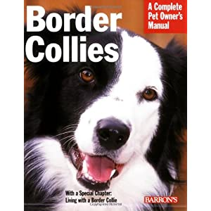 Border Collies (Complete Pet Owner's Manual) 11