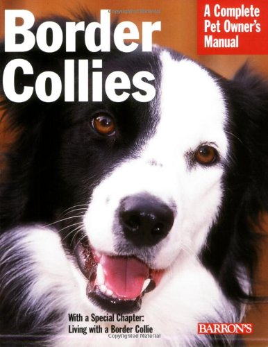 (Border Collies (Complete Pet Owner's)